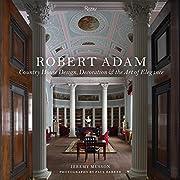 Robert Adam: Country House Design,…
