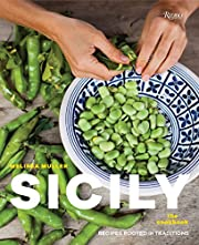 Sicily: The Cookbook: Recipes Rooted in…