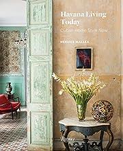 Havana Living Today: Cuban Home Style Now de…