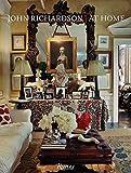 John Richardson : at home / photography by François Halard, Oberto Gili, Horst, Derry Moore ; preface by James Reginato