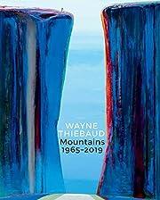Wayne Thiebaud Mountains: 1965-2019 por…