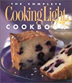 The Complete Cooking Light Cookbook by Cathy…