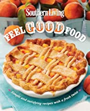 Southern Living Feel Good Food: Simple and…