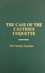 Case of the Cautious Coquette por Erle…