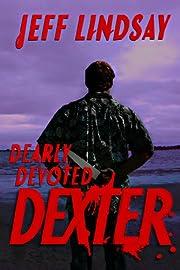 Dearly Devoted Dexter de Jeff Lindsay