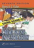 Techniques of Crime Scene Investigation, Seventh Edition @amazon.com