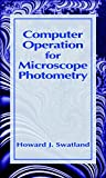 Computer operation for microscope photometry / Howard J. Swatland
