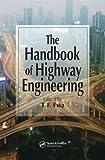 The handbook of highway engineering / edited by T.F. Fwa