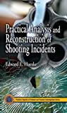 Practical Analysis and Reconstruction of Shooting Incidents @amazon.com