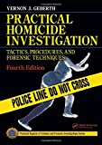 Practical Homicide Investigation (Book) written by Vernon J. Geberth