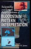 Scientific and Legal Applications of Bloodstain Pattern Interpretation @amazon.com