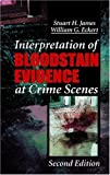 Interpretation of Bloodstain Evidence at Crime Scenes, Second Edition @amazon.com