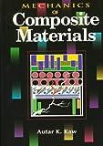 Mechanics of composite materials / Autar K. Kaw