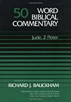 Word Biblical Commentary, Volume 50: Jude, 2…