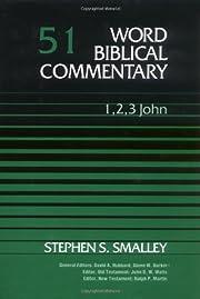 Word Biblical Commentary Vol. 51: 1,2,3 John…