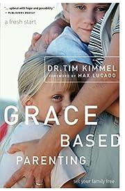 Grace-Based Parenting – tekijä: Tim…