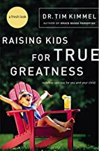 Raising Kids for True Greatness: Redefine…