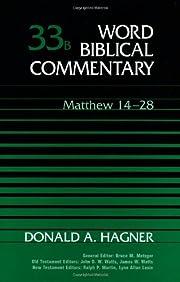 Word Biblical Commentary, Vol. 33b: Matthew…
