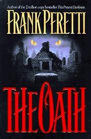 The Oath: A Novel af Frank E. Peretti