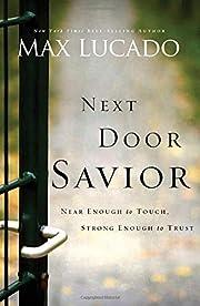 Next Door Savior: Near Enough to Touch,…