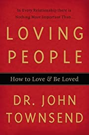 Loving People: How to Love and Be Loved av…