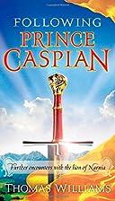 Following Prince Caspian: Further Encounters…