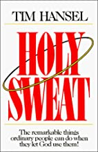 Holy Sweat by Tim Hansel
