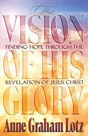 The Vision of His Glory: Finding Hope…
