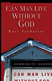 Can Man Live Without God av Ravi Zacharias