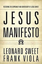 Jesus Manifesto: Restoring the Supremacy and…