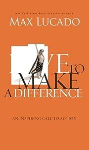 Live to Make A Difference av Max Lucado