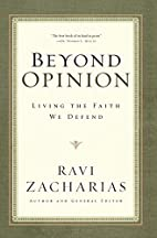 Beyond Opinion: Living the Faith We Defend…