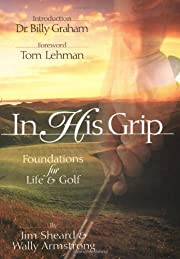 In His Grip: Foundations for Life & Golf de…