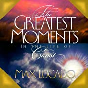 Greatest Moments in the Life of Christ de…