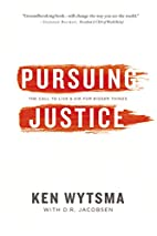 Pursuing Justice: The Call to Live and Die…