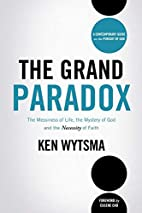 The Grand Paradox: The Messiness of Life,…