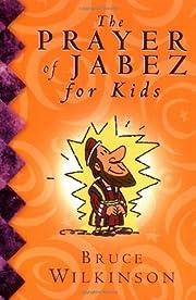 The Prayer of Jabez for Kids de Bruce H.…