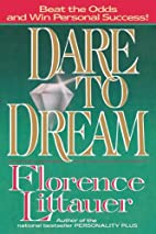 Dare to Dream by Florence Littauer