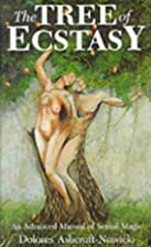 The Tree of Ecstasy: An Advanced Manual of…