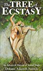 The Tree of Ecstasy: An Advanced Manual of Sexual Magic - Dolores Ashcroft-Nowicki