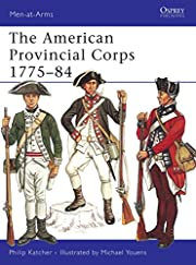 The American Provincial Corps 1775-84…