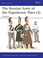 The Russian Army of the Napoleonic Wars 2:…