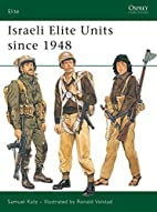 Israeli Elite Units since 1948 by Sam Katz