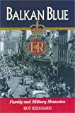 A Balkan Blue : family and military memories / Roy Redgrave