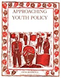 Approaching youth policy : considerations for national youth policy development / [Doug Smith]