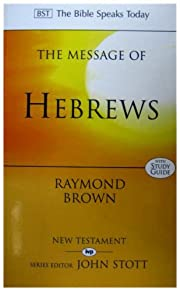 The Message of Hebrews: Christ Above All…
