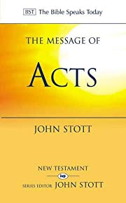 The Message of Acts: To The Ends Of The…