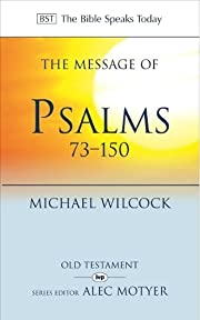 The Message of Psalms 73-150:Songs for the…