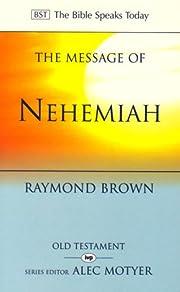 The Message of Nehemiah: God's Servant…