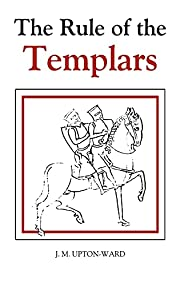 The Rule of the Templars: The French Text of…